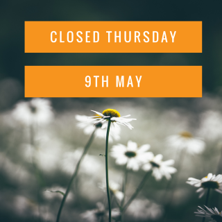 Closed Thursday 9th May