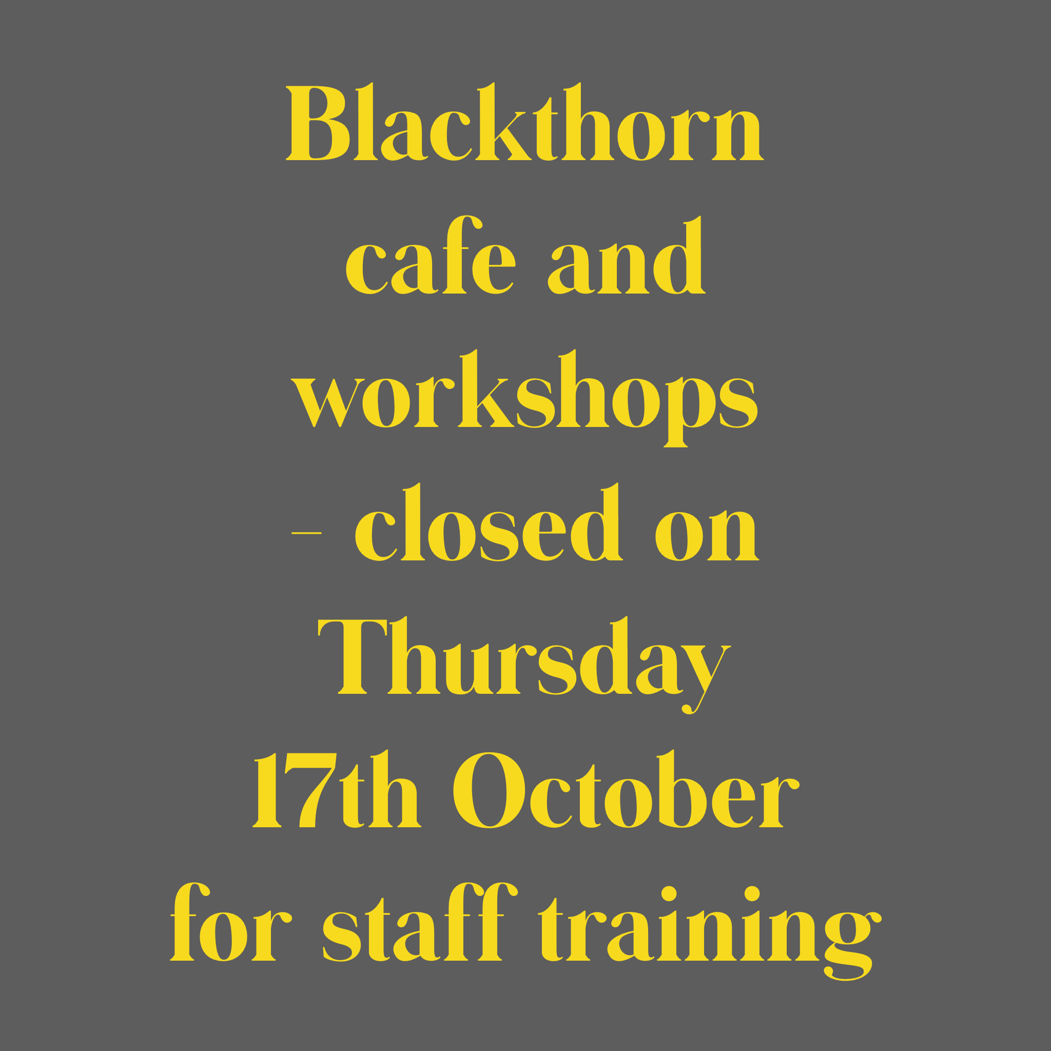 Blackthorn Closed 17.10.19