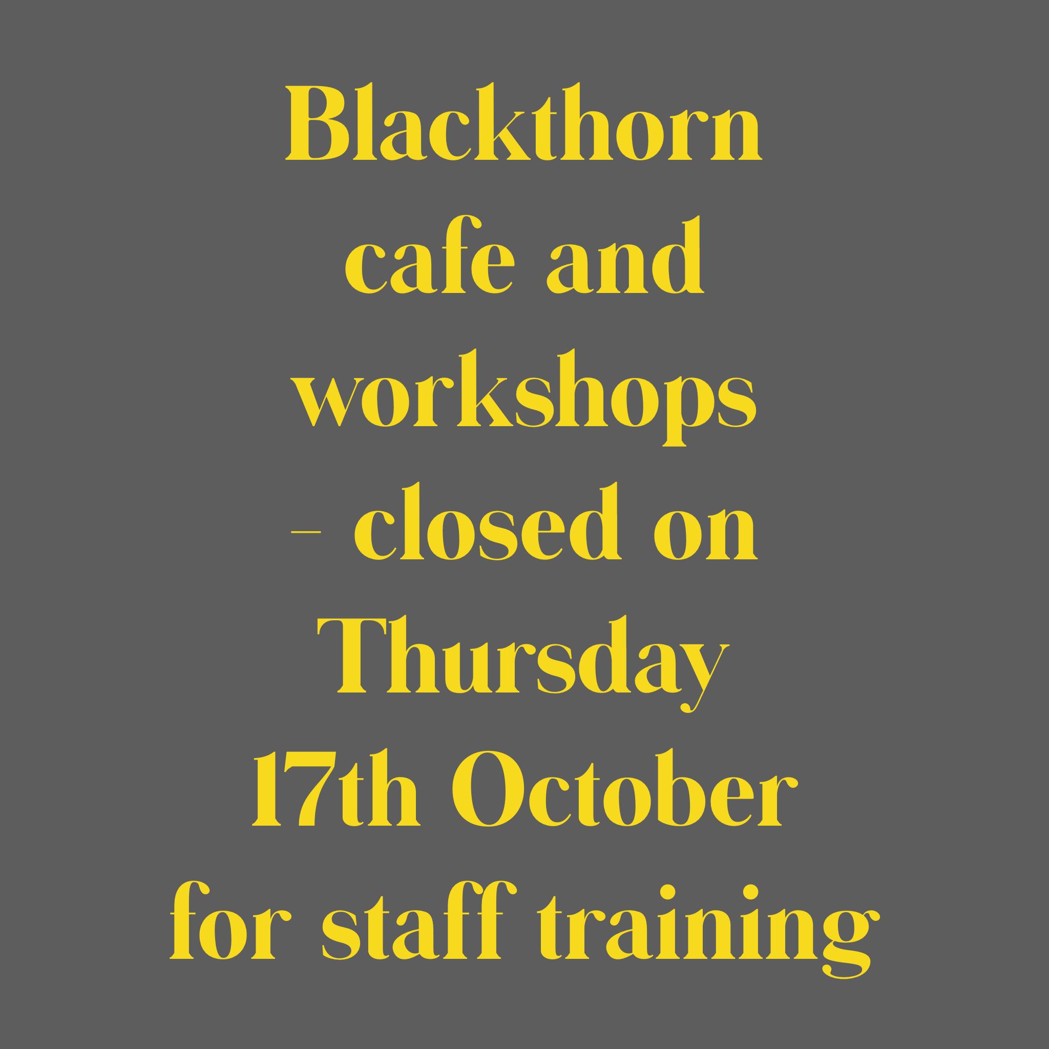 Blackthorn Closed 17.10.19