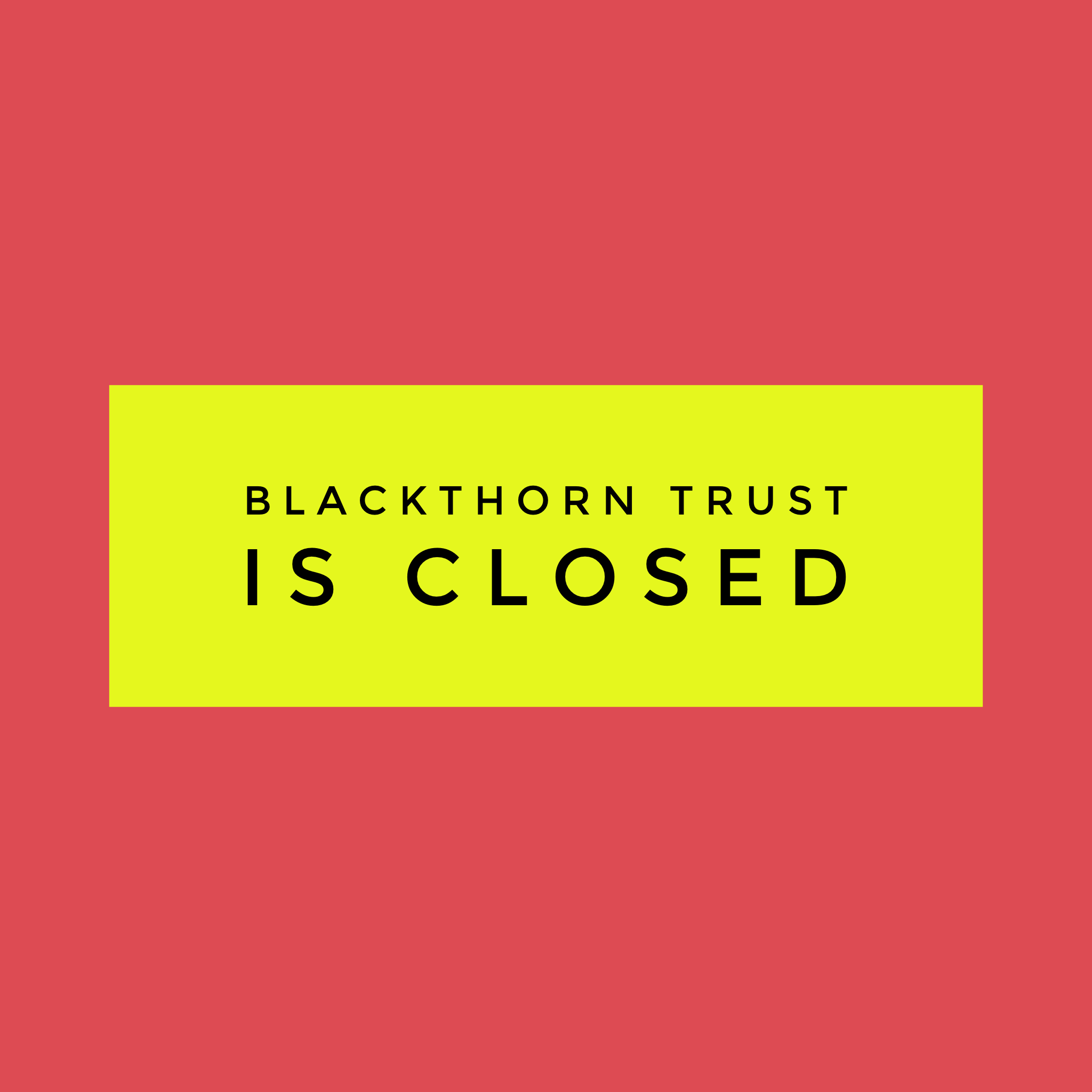 Blackthorn Closed