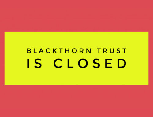 Blackthorn Trust is currently closed